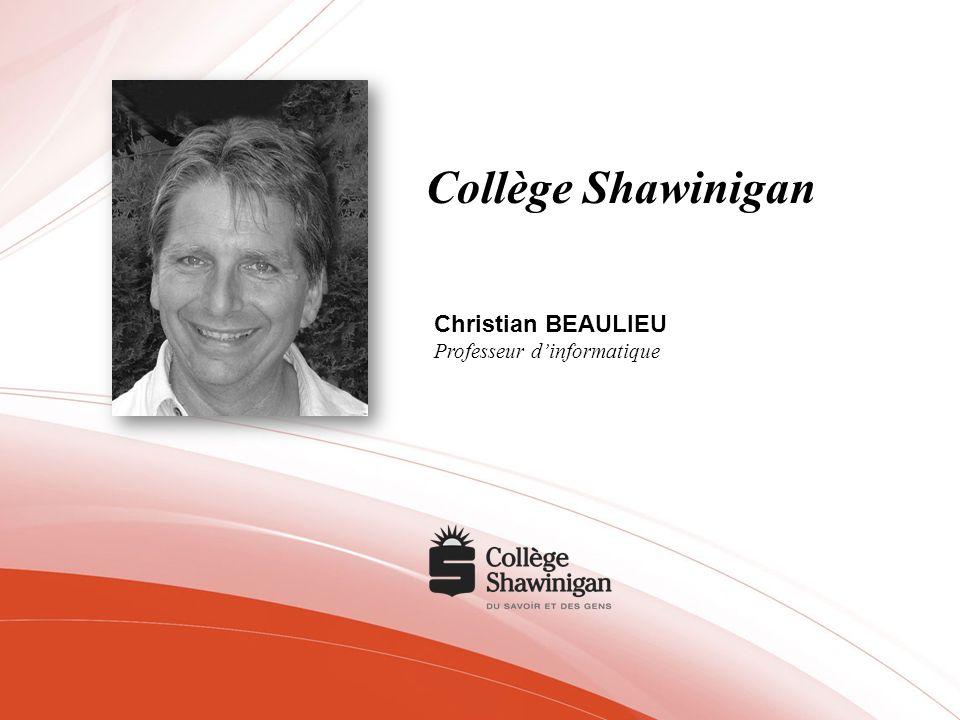 Collège Shawinigan Christian BEAULIEU Professeur d'informatique
