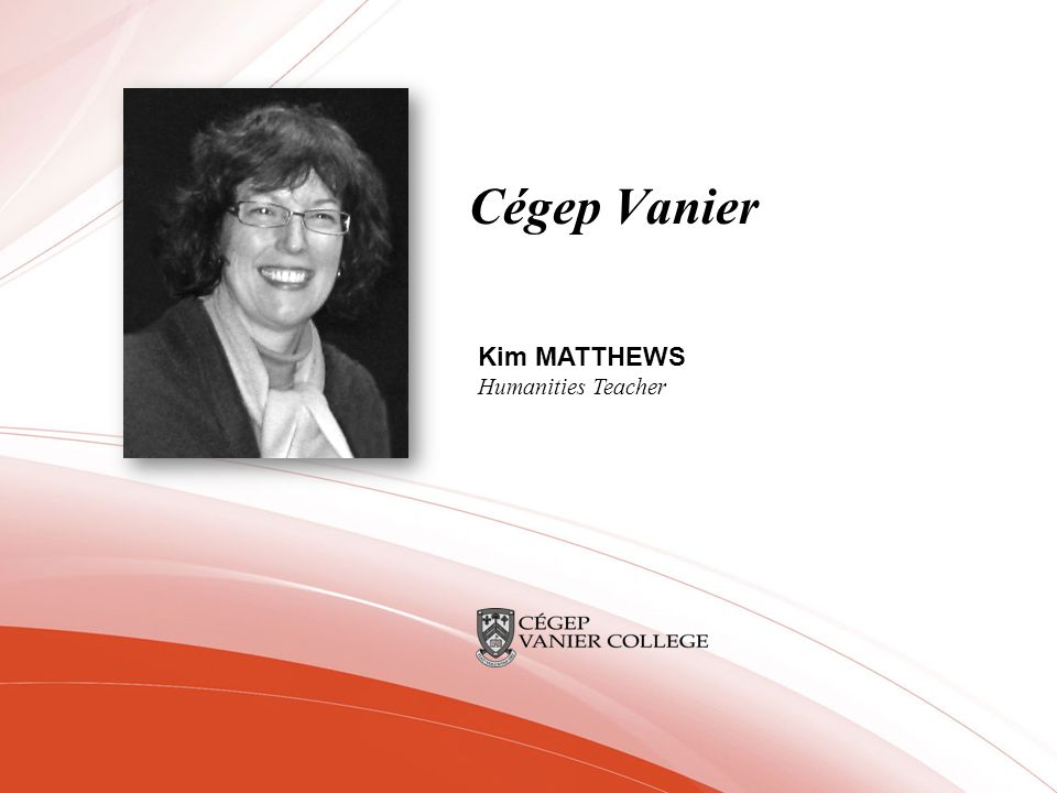 Cégep Vanier Kim MATTHEWS Humanities Teacher