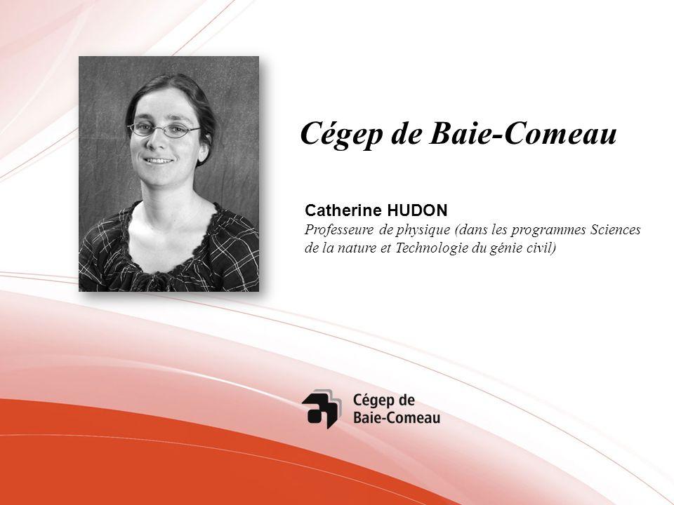 Cégep de Baie-Comeau Catherine HUDON