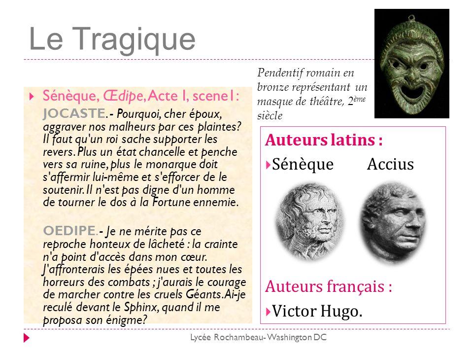 Le Tragique Auteurs latins : Sénèque Accius Auteurs français :
