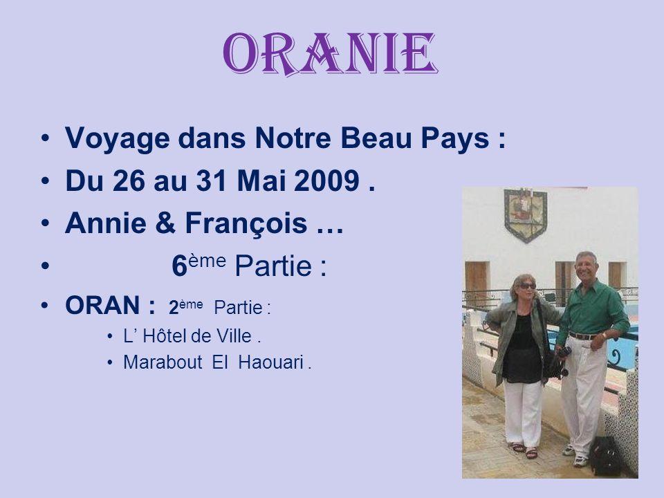 oranie Voyage dans Notre Beau Pays : Du 26 au 31 Mai 2009 .