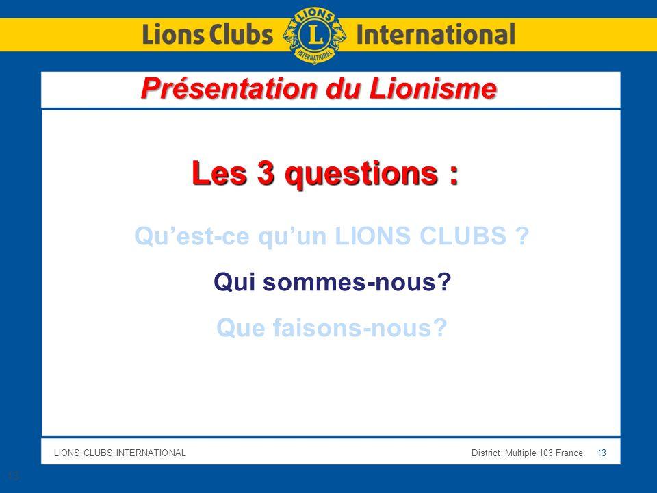 Présentation du Lionisme Qu'est-ce qu'un LIONS CLUBS