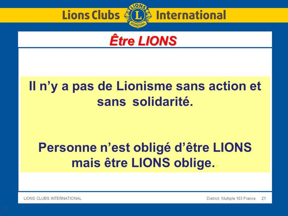 Il n'y a pas de Lionisme sans action et sans solidarité.