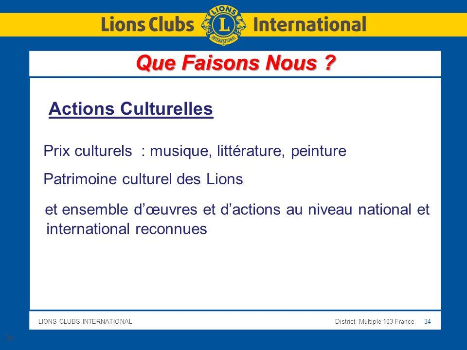 Que Faisons Nous Actions Culturelles. Prix culturels : musique, littérature, peinture. Patrimoine culturel des Lions.