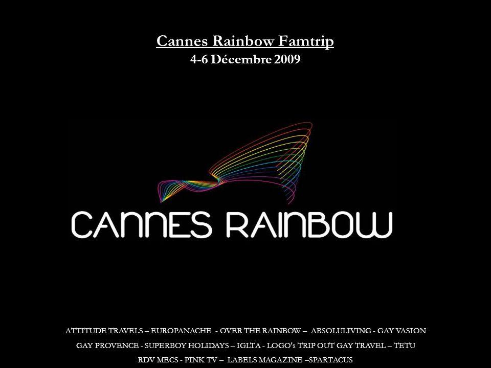 Cannes Rainbow Famtrip 4-6 Décembre 2009