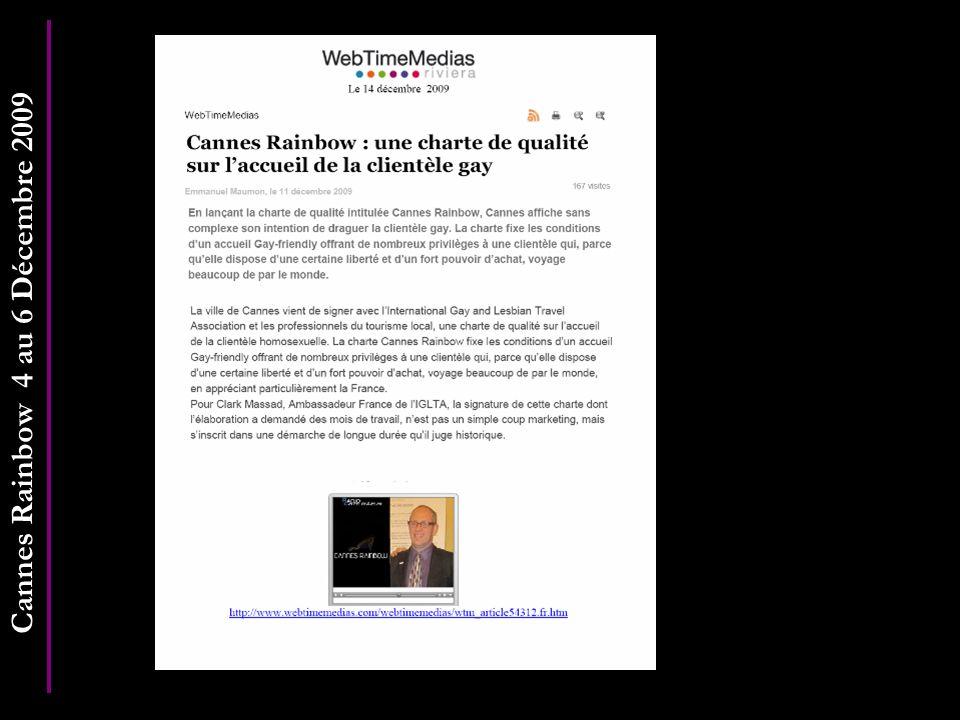 Cannes Rainbow 4 au 6 Décembre 2009