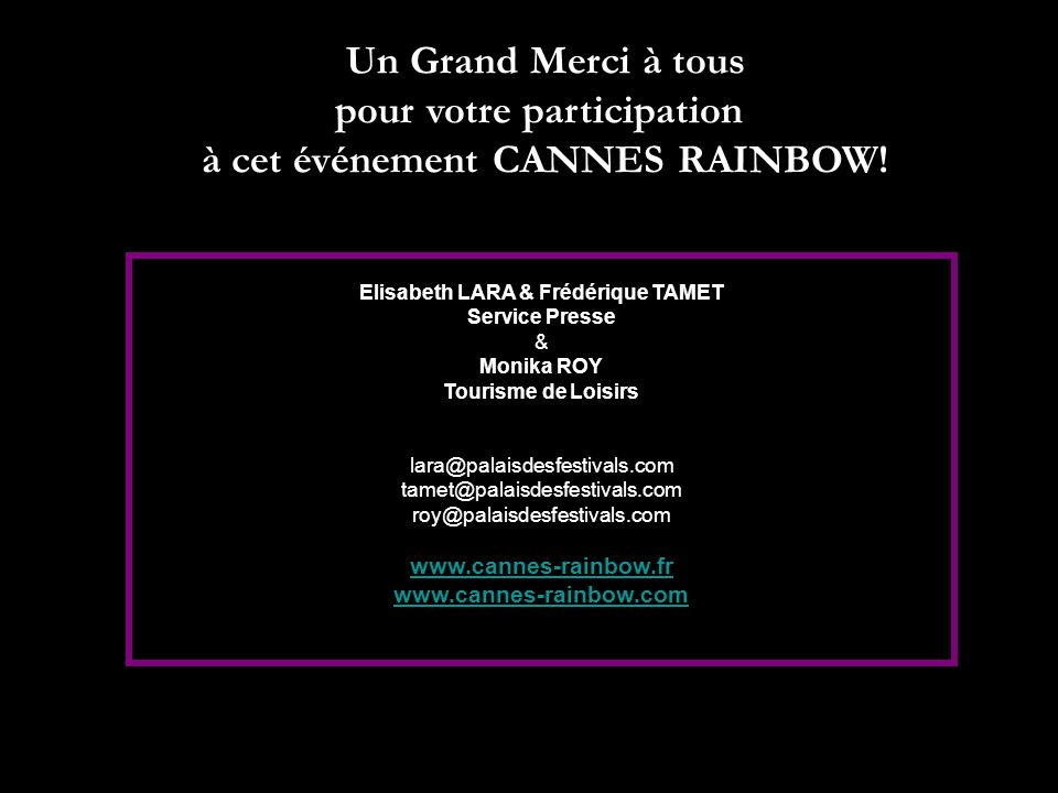 pour votre participation à cet événement CANNES RAINBOW!