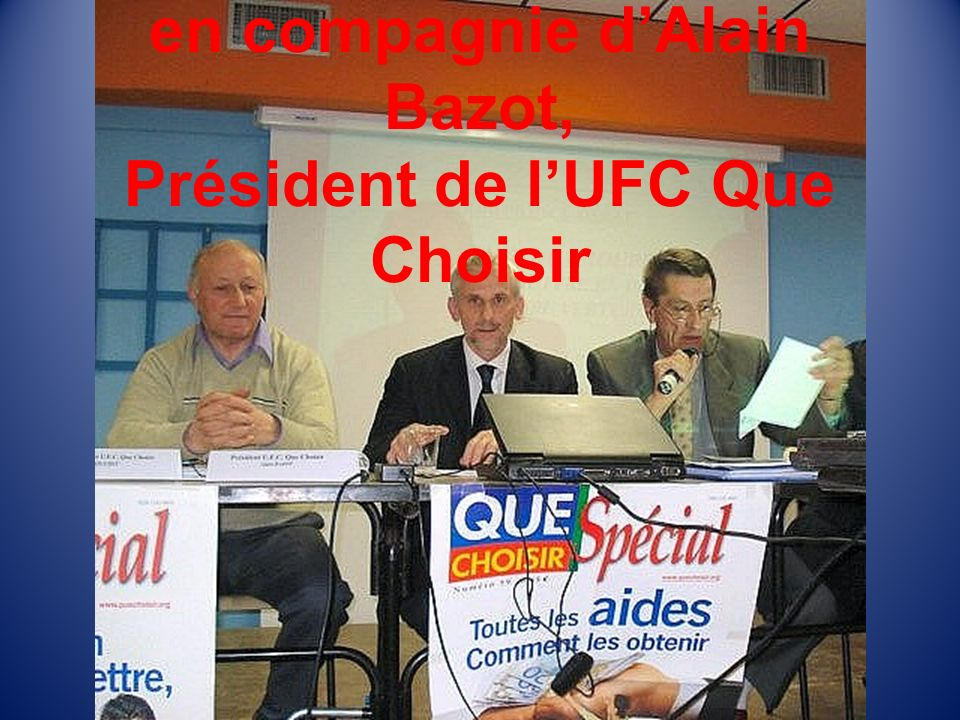 Engagement associatif: en compagnie d'Alain Bazot, Président de l'UFC Que Choisir