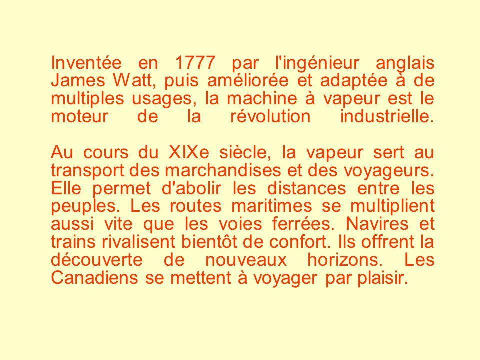 Inventée en 1777 par l ingénieur anglais James Watt, puis améliorée et adaptée à de multiples usages, la machine à vapeur est le moteur de la révolution industrielle.