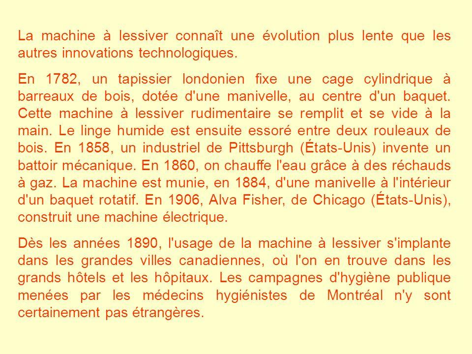 La machine à lessiver connaît une évolution plus lente que les autres innovations technologiques.