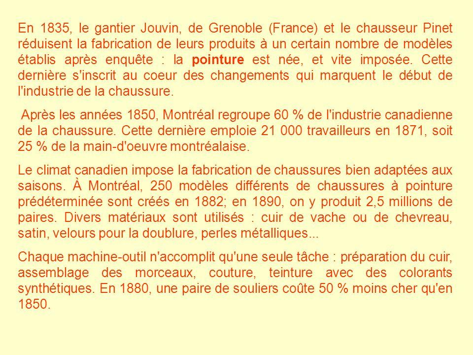 En 1835, le gantier Jouvin, de Grenoble (France) et le chausseur Pinet réduisent la fabrication de leurs produits à un certain nombre de modèles établis après enquête : la pointure est née, et vite imposée. Cette dernière s inscrit au coeur des changements qui marquent le début de l industrie de la chaussure.