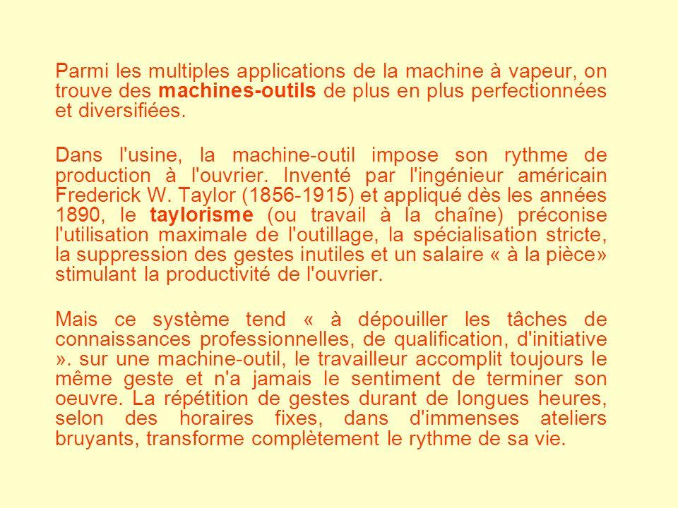 Parmi les multiples applications de la machine à vapeur, on trouve des machines-outils de plus en plus perfectionnées et diversifiées.