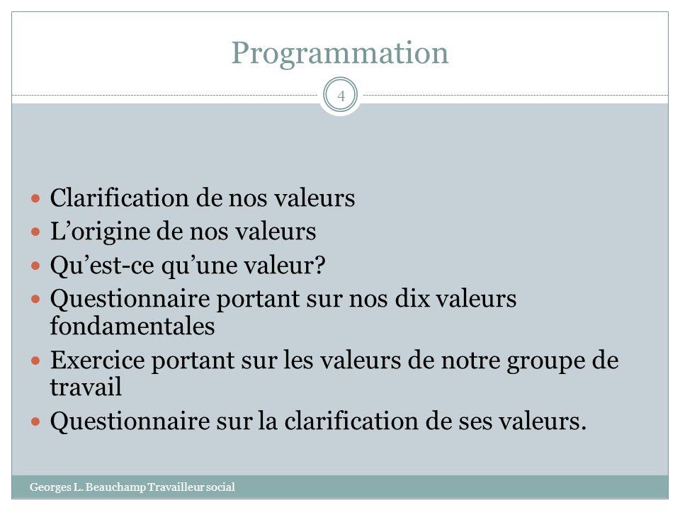 Programmation Clarification de nos valeurs L'origine de nos valeurs