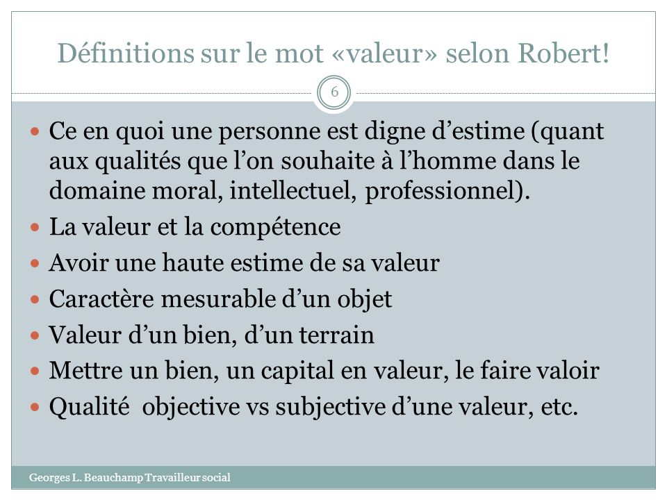 Définitions sur le mot «valeur» selon Robert!