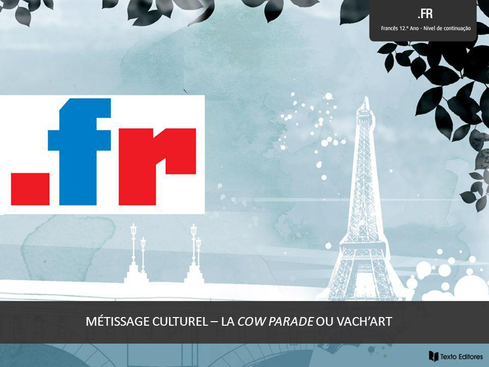 MÉTISSAGE CULTUREL – LA COW PARADE OU VACH'ART