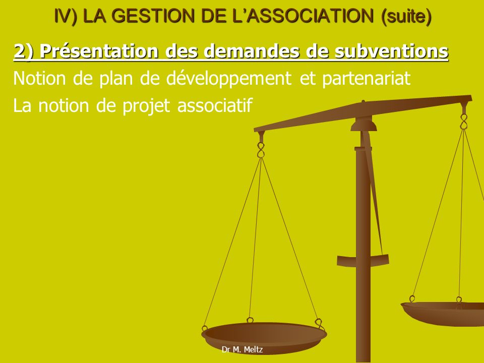 IV) LA GESTION DE L'ASSOCIATION (suite)