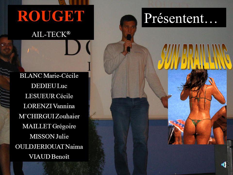 ROUGET Présentent… SUN BRAILLING AIL-TECK® BLANC Marie-Cécile