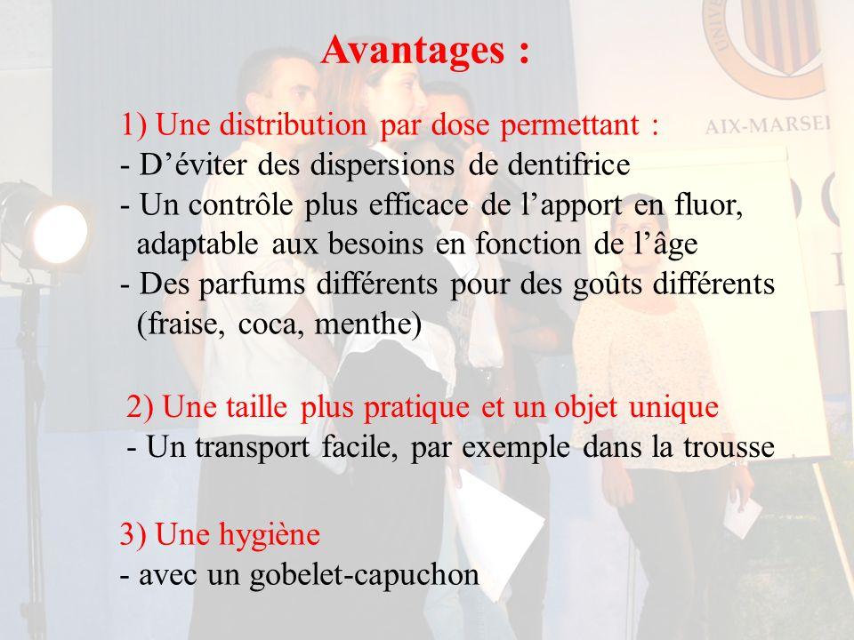 Avantages : 1) Une distribution par dose permettant :