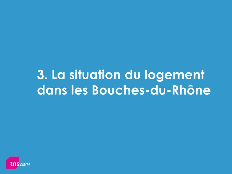 3. La situation du logement dans les Bouches-du-Rhône