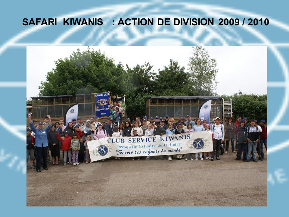 SAFARI KIWANIS : ACTION DE DIVISION 2009 / 2010