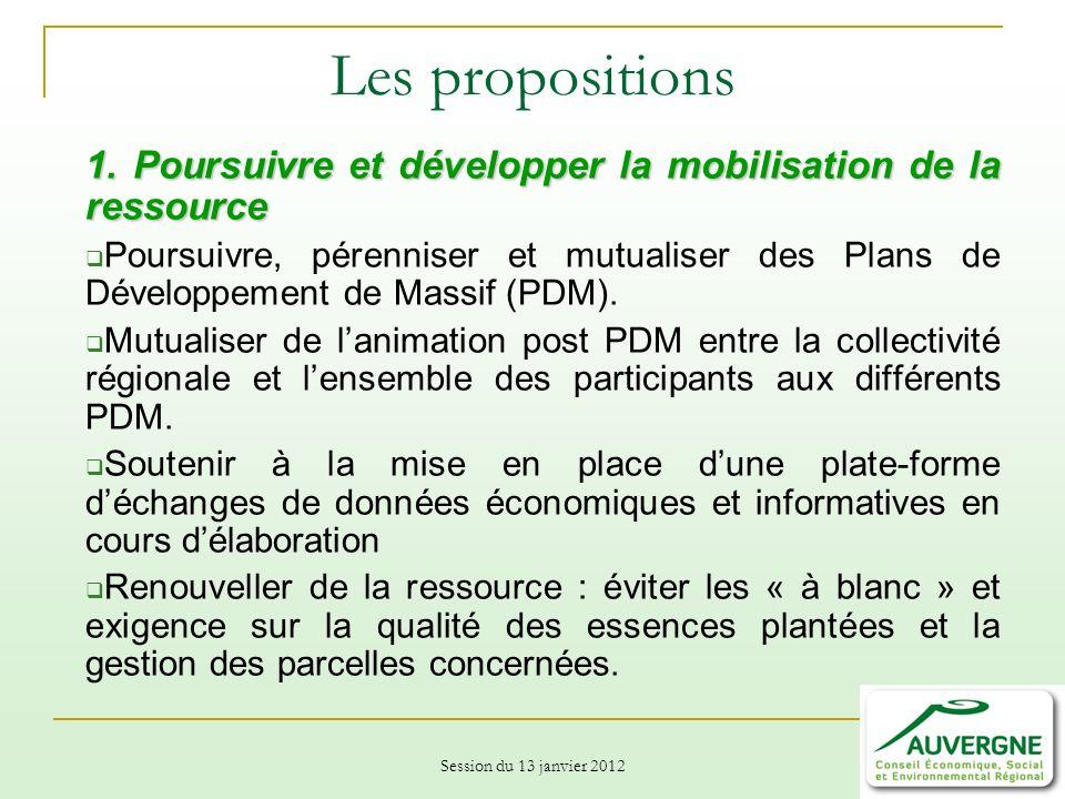 Les propositions 1. Poursuivre et développer la mobilisation de la ressource.