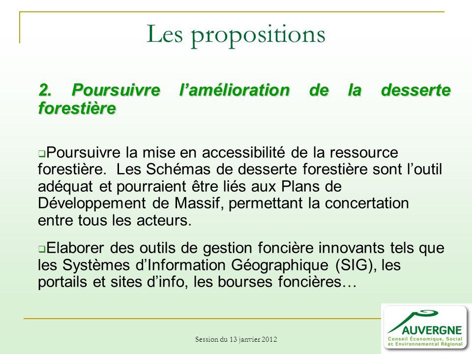 Les propositions 2. Poursuivre l'amélioration de la desserte forestière.