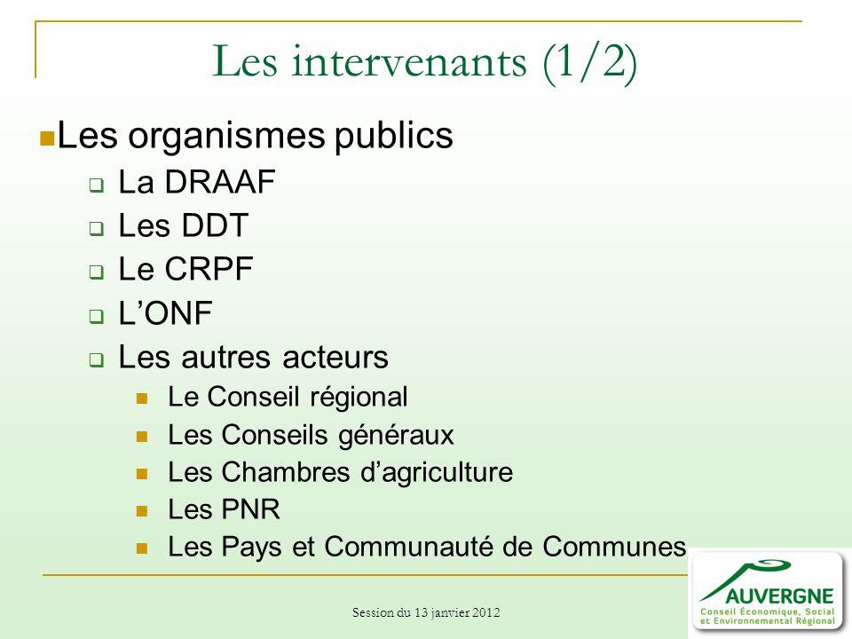 Les intervenants (1/2) Les organismes publics La DRAAF Les DDT Le CRPF
