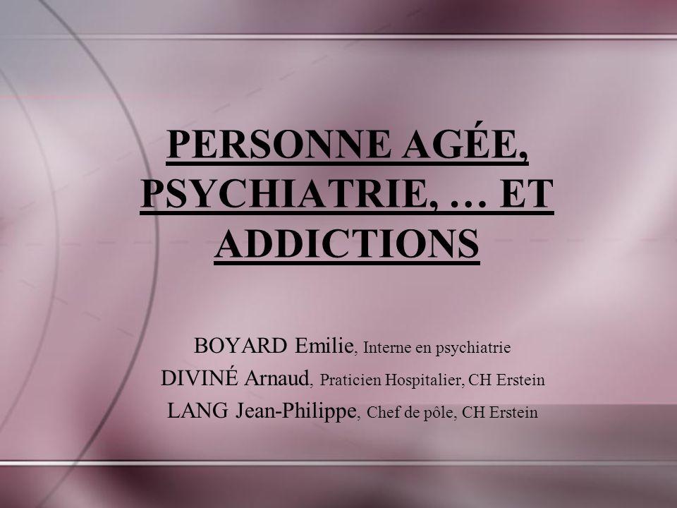 PERSONNE AGÉE, PSYCHIATRIE, … ET ADDICTIONS