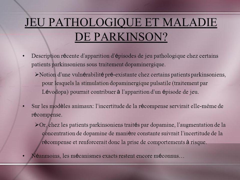 JEU PATHOLOGIQUE ET MALADIE DE PARKINSON
