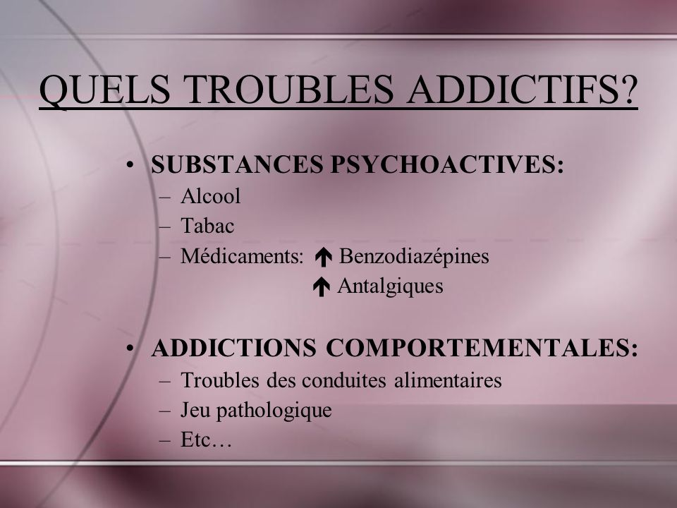 QUELS TROUBLES ADDICTIFS