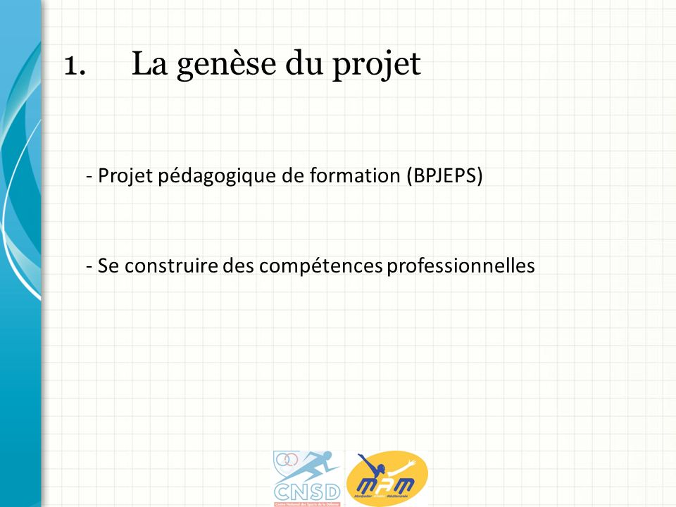 1. La genèse du projet - Projet pédagogique de formation (BPJEPS)