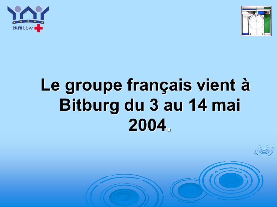 Le groupe français vient à Bitburg du 3 au 14 mai 2004.