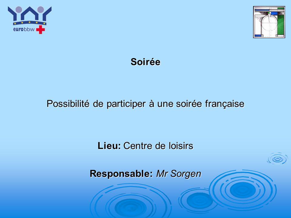 Possibilité de participer à une soirée française