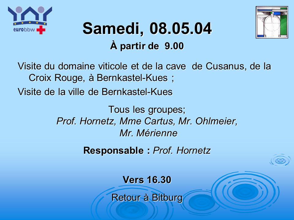 Samedi, 08.05.04 À partir de 9.00. Visite du domaine viticole et de la cave de Cusanus, de la Croix Rouge, à Bernkastel-Kues ;