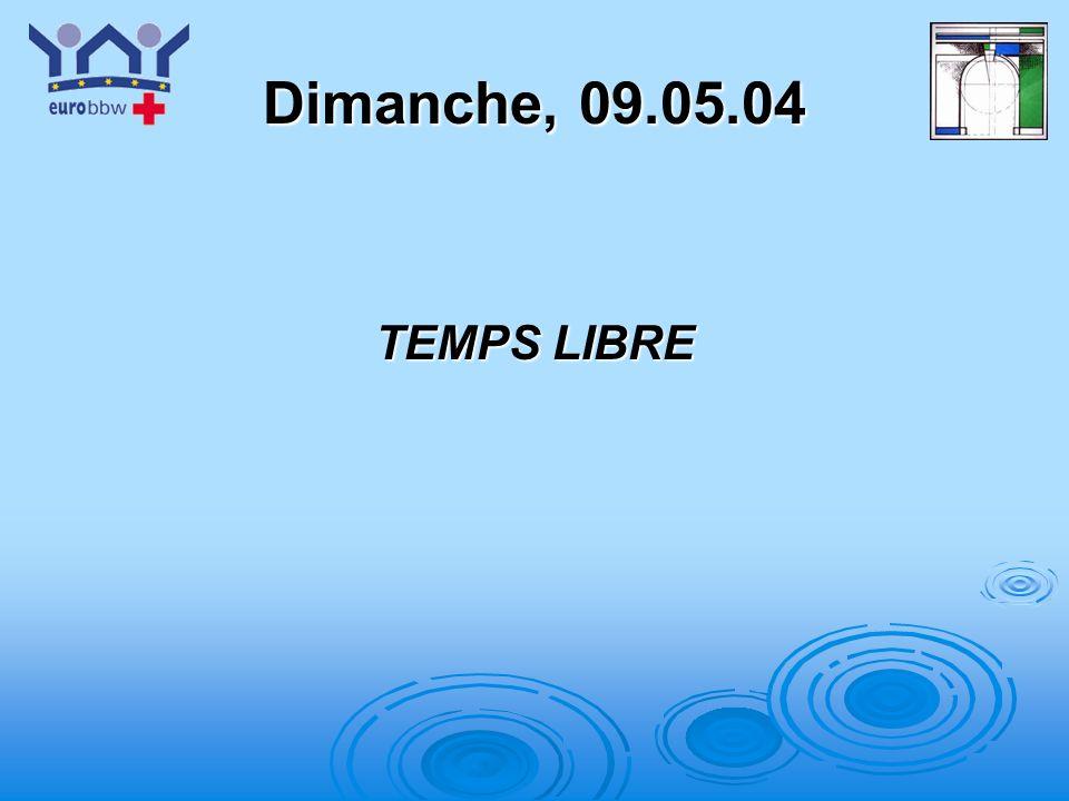 Dimanche, 09.05.04 TEMPS LIBRE