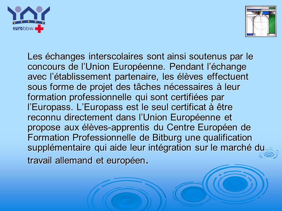 Les échanges interscolaires sont ainsi soutenus par le concours de l'Union Européenne.