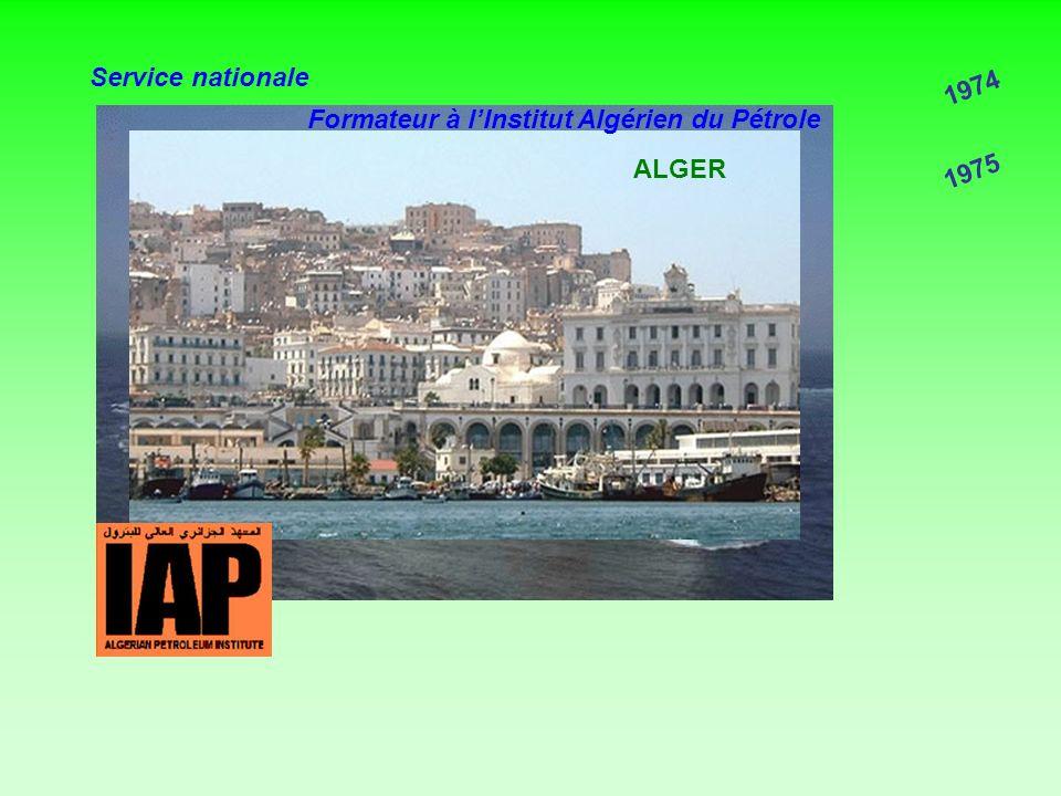 Service nationale 1974 Formateur à l'Institut Algérien du Pétrole ALGER 1975