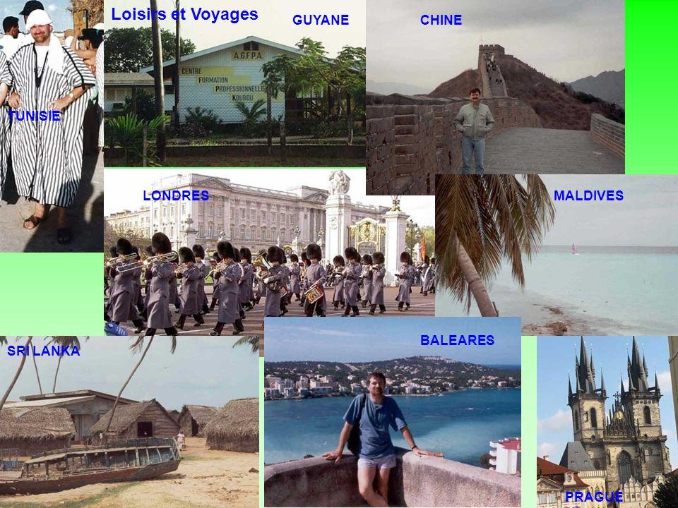 Loisirs et Voyages GUYANE CHINE TUNISIE LONDRES MALDIVES BALEARES