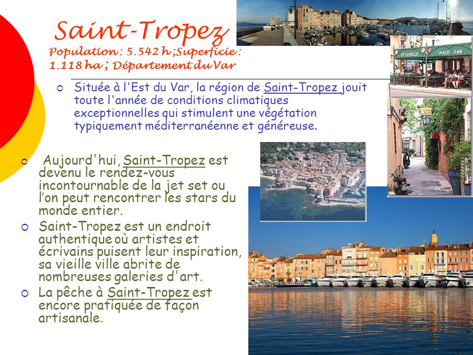 Saint-Tropez Population : 5. 542 h ;Superficie : 1