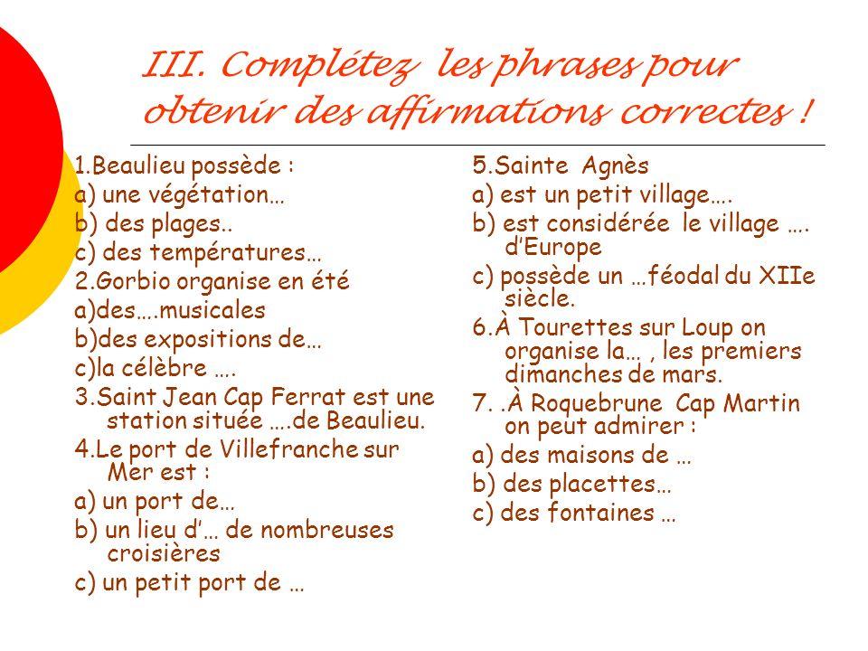 III. Complétez les phrases pour obtenir des affirmations correctes !