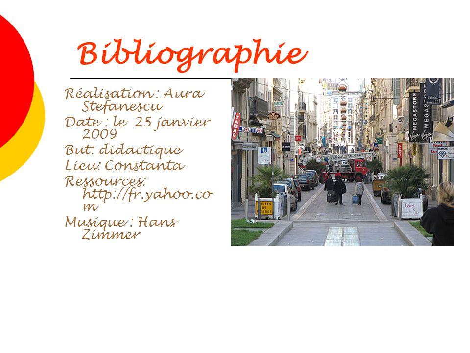 Bibliographie Réalisation : Aura Stefanescu Date : le 25 janvier 2009