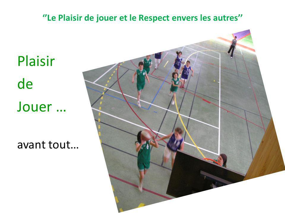 ''Le Plaisir de jouer et le Respect envers les autres''