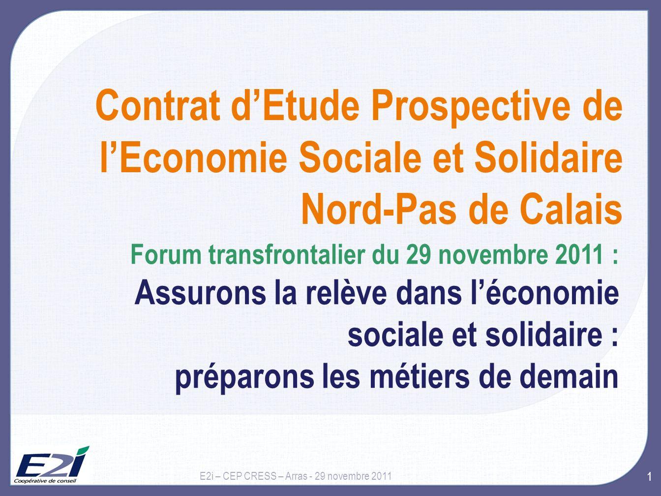 29 novembre 2011 Contrat d'Etude Prospective de l'Economie Sociale et Solidaire Nord-Pas de Calais.
