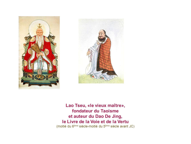 Lao Tseu, «le vieux maître», le Livre de la Voie et de la Vertu