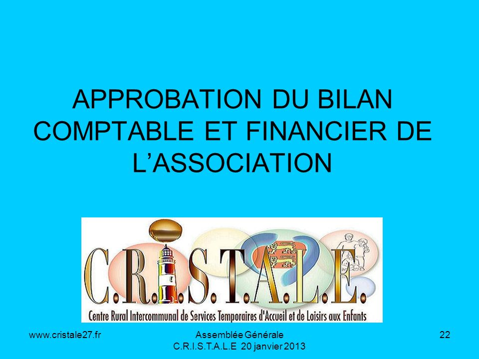 APPROBATION DU BILAN COMPTABLE ET FINANCIER DE L'ASSOCIATION
