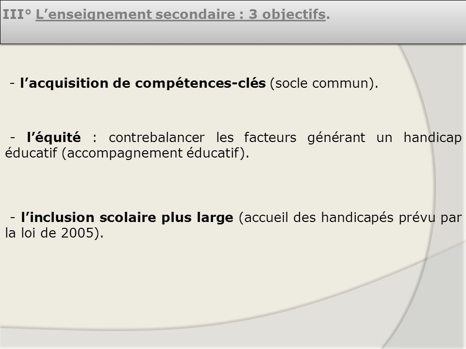 III° L'enseignement secondaire : 3 objectifs.