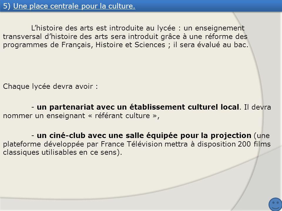 5) Une place centrale pour la culture.