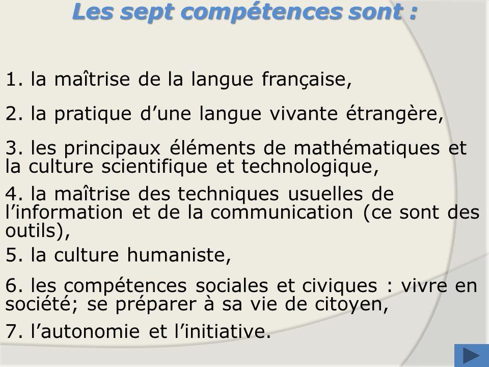 Les sept compétences sont :