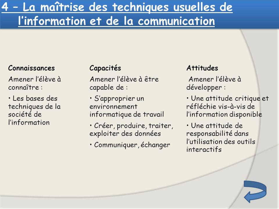 4 – La maîtrise des techniques usuelles de l'information et de la communication