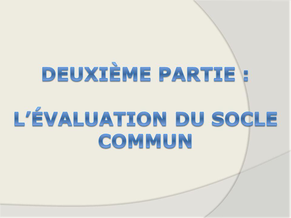 Deuxième partie : L'évaluation du socle Commun